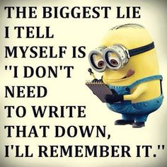 The biggest lie I tell myself is......