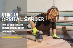 How and when to use Orbital Sanders. Tips and techniques to get the best results from it. What to look for when buying an Orbital Sander. Woodworking Software, Woodworking Shows, Woodworking Classes, Easy Woodworking Projects, Wood Projects, Wood Sanders, Sanding Tips, How To Read Faster