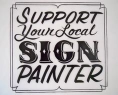 Support Your Local Sign Painter