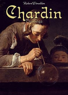Chardin: Paintings by Richard Donaldson https://www.amazon.co.uk/dp/B00TJEWKRO/ref=cm_sw_r_pi_dp_x_7YDOybXRTRAWX