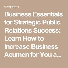 Business Essentials for Strategic Public Relations Success: Learn How to Increase Business Acumen for You and Your Team: public relations training: PRSA