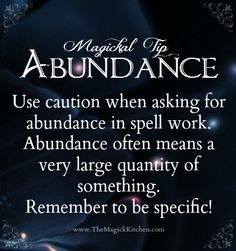 Magickal Tip: Abundance Be specific!!! BB,  Leandra www.TheMagickKitchen.com