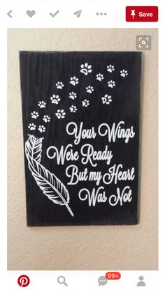 Your Wings were Ready But my Heart Was Not with Paw prints Wood sign, Pet Sign, Memorial Wood sign, Rustic Wood Sign, Dog or Cat Memorial - Quotes - Katzen Dog Love, Puppy Love, Pet Loss Grief, Loss Of Dog, Cat Memorial, Memorial Ideas, Memorial Quotes, Pet Memorial Tattoos, Dog Tattoos