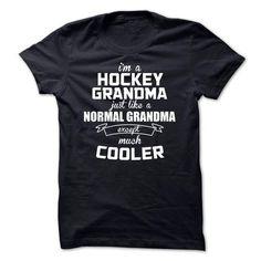 Im A Hockey Grandma Just Like A Normal Grandma Except Much Cooler  - Funny Tshirts