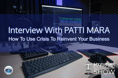 Interview With Patti Mara How To Use Crisis To Reinvent Your Business Interview with Patti Mara #Author #Speaker #Consultant #UpSolutions #PattiMara Hi, and welcome to the show! On today's My Future Business Show I have the pleasure of talking with popular speaker and business founder Patti Mara, talking about opportunities in change, and how to use crisis to reinvent your business, emerge as a market leader, increase profits, team engagement and customer loyalty. Patti is also the creator… On Today, Public Relations, Insight, How To Become, Interview, This Book, Book 1, Future, State University