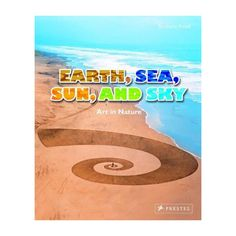 Earth, Sea, Sun, and Sky: Art in Nature