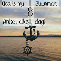 God is my stuurman en anker elke dag