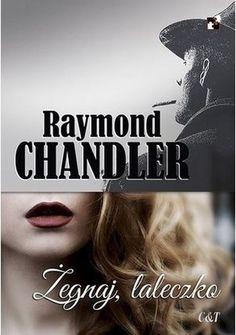 Okładka książki Żegnaj, laleczko Raymond Chandler, Author, Books, Movies, Movie Posters, Libros, Films, Book, Film Poster