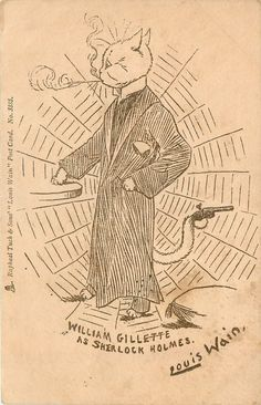 LOUIS WAIN theatrical stars - WILLIAM GILLETTE AS SHERLOCK HOLMES
