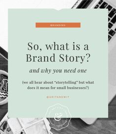 So, what is a brand story and do you really need one as a small business? Grit…