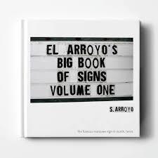 El Arroyo's Big Book Of Signs   El Arroyo