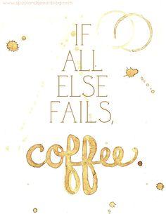 If All Else Fails, Coffee -- Printable by www.spoolandspoonblog.com
