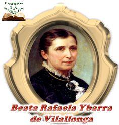 Leamos la BIBLIA: Beata Rafaela Ybarra de Vilallonga