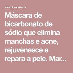 Máscara de bicarbonato de sódio que elimina manchas e acne, rejuvenesce e repara a pele. Maravilhosa!!!