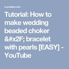 Tutorial: How to make wedding beaded choker / bracelet with pearls [EASY] - YouTube
