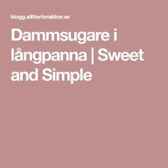 Dammsugare i långpanna   Sweet and Simple