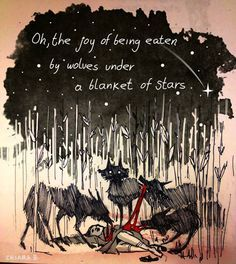 Oh the joy of being eaten by wolves under a blanket of stars ... Chiara Bautista