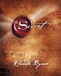 The book: The Secret....REAL words to live by!