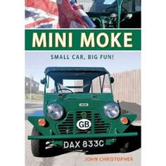 "Read ""Mini Moke Small Car, Big Fun"" by John Christopher available from Rakuten Kobo. Intended for the British Army as a contract for a small, Jeep-like, air-portable vehicle, the Mini Moke was a failure at. Classic Mini, Classic Cars, Army Vehicles, Running Gear, First Car, Commercial Vehicle, Small Cars, British Army, Motor Car"