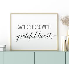 Gather Here With Grateful Hearts Printable Art, Thanksgiving Printable Wall Art, Thankful Quote Print, Fall Decorations *INSTANT DOWNLOAD* Printing Websites, Online Printing, Printable Quotes, Printable Wall Art, Valentine Decorations, Fall Decorations, Thankful Quotes, Bedroom Decor For Couples, You Can Be Anything