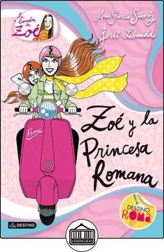 La Banda De Zoé 5. Zoé Y La Princesa Romana de Ana García-Siñeriz ✿ Libros infantiles y juveniles - (De 6 a 9 años) ✿