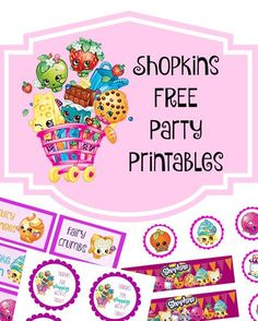 We Have Decided Upon A Birthday Party Theme For Little Miss This Year Shopkins PrintableFree