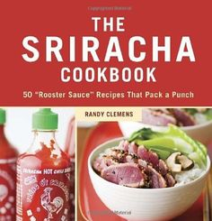"""The Sriracha Cookbook,"" $11 