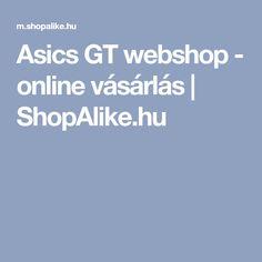 Asics GT webshop - online vásárlás | ShopAlike.hu Asics Gt