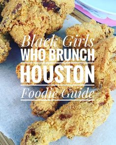 Black Girls Who Brunch Houston Foodie Guide