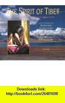 The Spirit of Tibet  The Life and World of Khyentse Rinpoche, Spiritual Teacher Matthieu Ricard, The Dalai Lama , ISBN-10: 0893819034  ,  , ASIN: B000AKXD2C , tutorials , pdf , ebook , torrent , downloads , rapidshare , filesonic , hotfile , megaupload , fileserve
