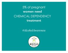 Fact: 5% of pregnant women need chemical dependency treatment. #AlcoholAwareness
