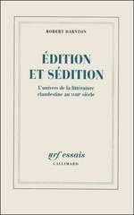 Édition et sédition : l'univers de la littérature clandestine au XVIIIe siècle. Gallimard, 2007 (NRF essais).  Cette histoire de la littérature clandestine au 18e siècle nous éclaire sur les habitudes de lecture des français à cette époque. On y étudie le goût d'un public pour l'interdit littéraire et on y dresse même une liste des meilleures ventes de livres illégaux.  Consultez les dernières acquisitions : http://www.escapages.cfwb.be/index.php?id=6977