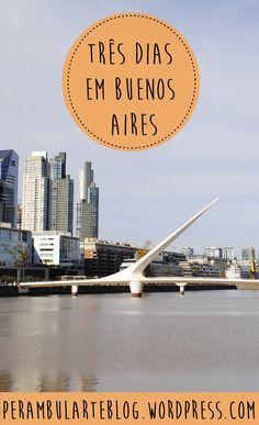 Um roteiro de três dias pela linda Buenos Aires.