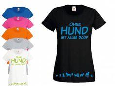 Fan-Shirts für HundefreundeT-Shirt Damen: Ohne Hund ist alles doof 3.0, S…