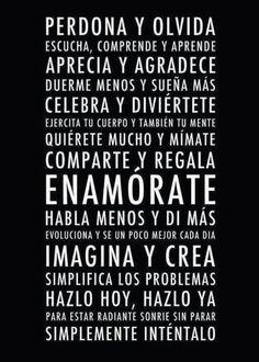 Simplemente intentalo #Enamorate #Imagina #Crea #Celebra #Diviertete #Agradece #Comparte #Regala #Perdon #Olvida