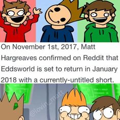 IVE WAITED FOR THIS MOMENT MY ENTIRE LIFE AHHHHHHH GUYS EDDSWORLD IS RETURNING