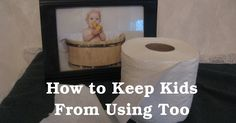 Sunshine and Spoons: How to Keep Kids From Using Too Much Toilet Paper