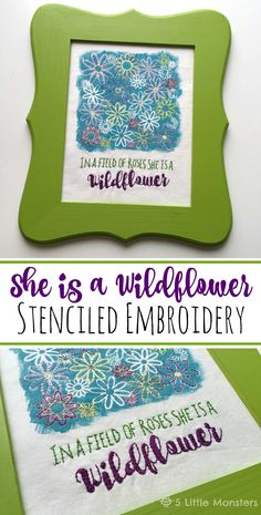 5 Little Monsters: She is a Wildflower Embroidery