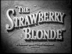 Movie Title Screen - The Strawberry Blonde
