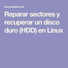 Reparar sectores y recuperar un disco duro (HDD) en Linux