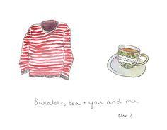 {sweater, tea + you and me}