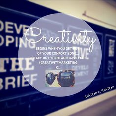 """Creativity begins when you get out of your comfort zone - """"So get out there and have fun!"""" - By Katya Ivashchenko (MMK Class of 2014), Account Executive at Saatchi & Saatchi."""