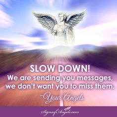 When you spend time in worry, you are not able to see the messages from your Angels. Slow down and you will receive the guidance your Angels are sending you. ~ Karen Borga, The Angel Lady  http://bit.ly/I-believe-in-angels #signsofangels #inspiration #angels #angelquotes #karenborga