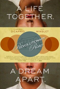 Revolutionary Road, Sam Mendes, 2008 Heartbreak and beautiful. First read the book by Richard Yates. An amazing writer.