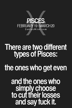 Quotes about Life : Zodiac Mind Your source for Zodiac Facts Pisces Traits, Pisces And Aquarius, Astrology Pisces, Zodiac Signs Pisces, Pisces Love, Pisces Quotes, Pisces Woman, Zodiac Mind, My Zodiac Sign