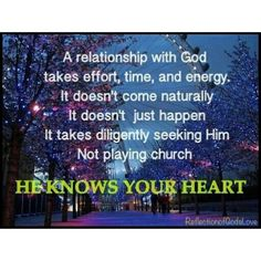 He knows your heart