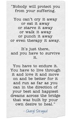 cheryl strayed quote nobody will protect you from your suffering - Google Search