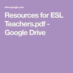 Resources for ESL Teachers. English Language Learners, Esl, Special Education, Google Drive, Ideas, Thoughts