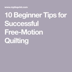 New to Free-Motion Quilting? Here's the 411 10 Beginner Tips for Successful Free-Motion Quilting Quilting For Beginners, Embroidery For Beginners, Quilting Tips, Quilting Tutorials, Sewing For Beginners, Quilting Projects, Quilting Classes, Quilting Stencils, Modern Quilting