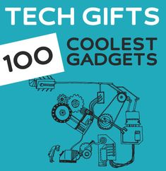100 Coolest Tech Gadgets & Gifts of 2012.